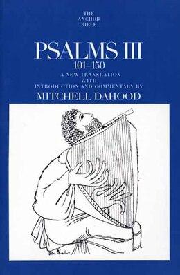 Book Psalms III 101-150 by Mitchell Dahood