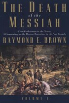 The Death of the Messiah, From Gethsemane to the Grave, Volume 1: A Commentary on the Passion…