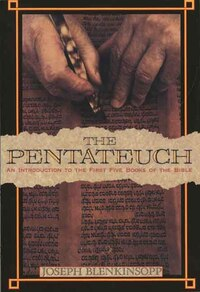 The Pentateuch: An Introduction to the First Five Books of the Bible