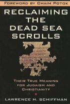Reclaiming the Dead Sea Scrolls: The History of Judaism, the Background of Christianity, the Lost…