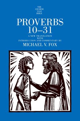 Book Proverbs 10-31 by Michael V. Fox