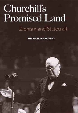 Book Churchill's Promised Land: Zionism and Statecraft by Michael Makovsky