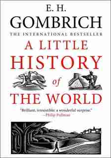A Little History Of The World by E. H. Gombrich