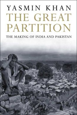 Book The Great Partition: The Making of India and Pakistan by Yasmin Khan