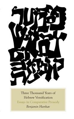Book Three Thousand Years Of Hebrew Versification: Essays In Comparative Prosody by Benjamin Harshav