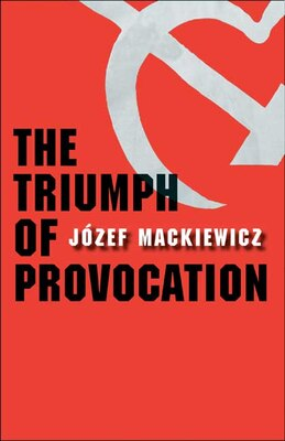 Book The Triumph of Provocation by Józef Mackiewicz
