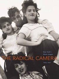 The Radical Camera: New York's Photo League, 1936-1951