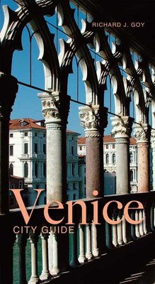 Book Venice: An Architectural Guide by Richard J. Goy