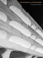 The Architecture Of Paul Rudolph
