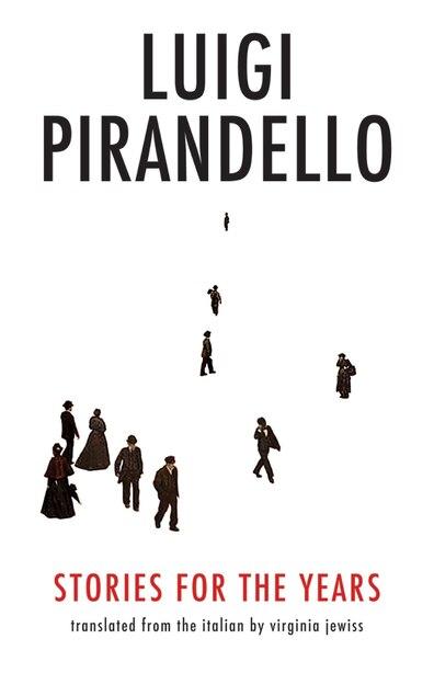 Stories For The Years by LUIGI PIRANDELLO