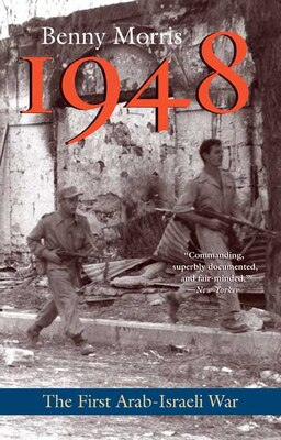 Book 1948: A History of the First Arab-Israeli War by Benny Morris