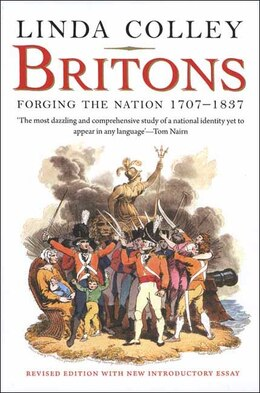 Book Britons: Forging the Nation 1707-1837; Revised Edition by Linda Colley