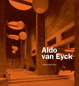 Book Aldo Van Eyck by Robert Mccarter