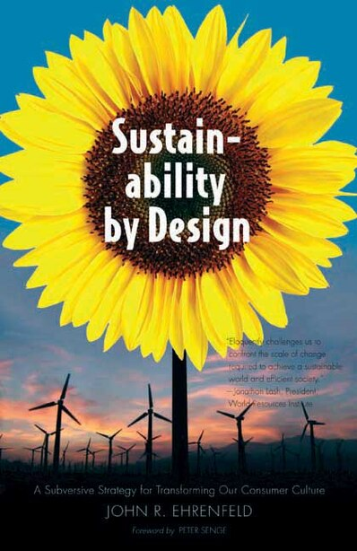 Sustainability by Design: A Subversive Strategy for Transforming Our Consumer Culture by John R. Ehrenfeld