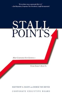 Stall Points: Most Companies Stop Growing--Yours Doesn't Have To