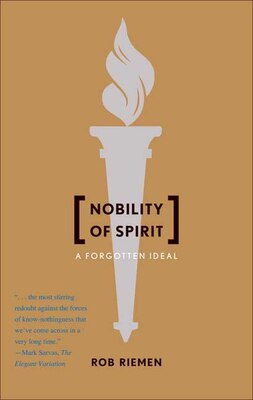 Book Nobility of Spirit: A Forgotten Ideal by Rob Riemen