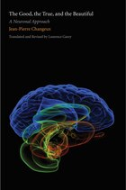 The Good, the True, and the Beautiful: A Neuronal Approach