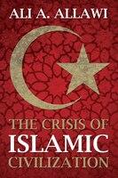 The Crisis of Islamic Civilization