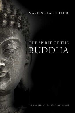 Book The Spirit of the Buddha by Martine Batchelor