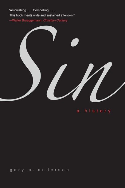Sin: A History by Gary A. Anderson