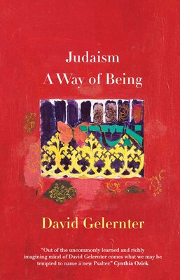 Book Judaism: A Way of Being by David Hillel Gelernter