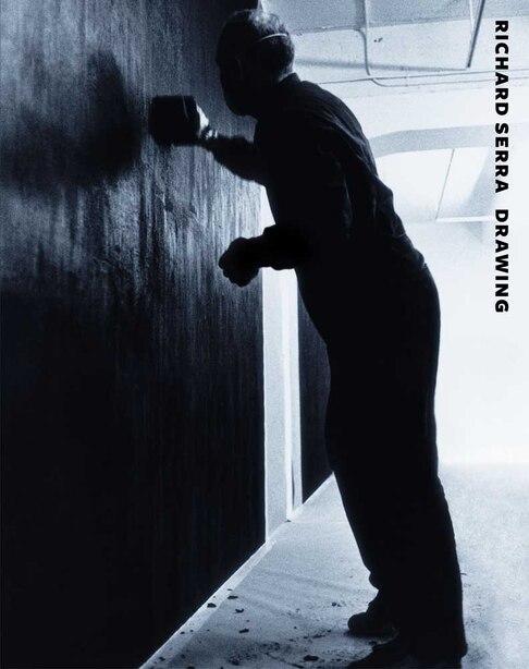 Richard Serra Drawing: A Retrospective by Michelle White