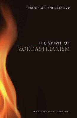Book The Spirit of Zoroastrianism by Prods Oktor Skjærvø