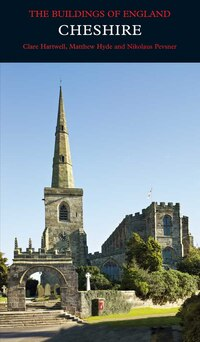 Cheshire: The Buildings of England