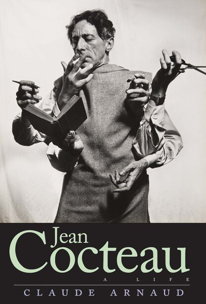 Jean Cocteau: A Life by Claude Arnaud