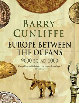 Book Europe Between the Oceans: 9000 BC-AD 1000 by Barry Cunliffe