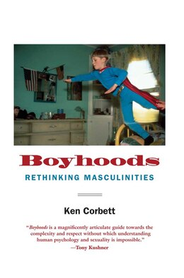 Book Boyhoods: Rethinking Masculinities by Ken Corbett