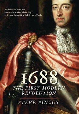 Book 1688: The First Modern Revolution by Steve Pincus
