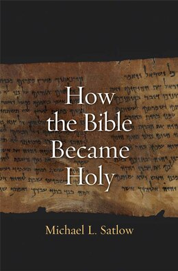 Book How The Bible Became Holy by Michael L Satlow