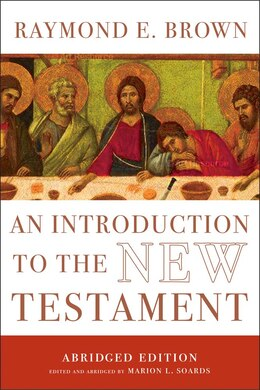 Book An Introduction To The New Testament: The Abridged Edition by Raymond E. Brown