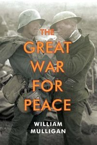 Book The Great War For Peace by William Mulligan