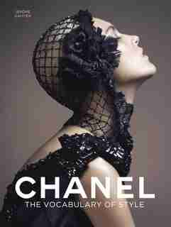 Chanel: The Vocabulary of Style by Jérôme Gautier