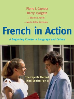 Book French In Action: A Beginning Course In Language And Culture: The Capretz Method, Third Edition… by Pierre J. Capretz