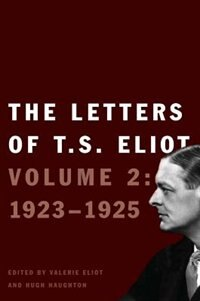 Book The Letters Of T. S. Eliot: Volume 2: 1923-1925 by T. S. Eliot