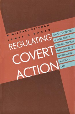 Book Regulating Covert Action by W. Michael Reisman
