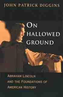On Hallowed Ground by John Patrick Diggins