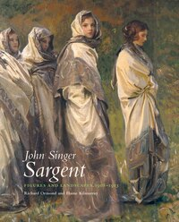 John Singer Sargent: Figures And Landscapes 1908-1913: The Complete Paintings, Volume Viii