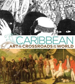 Book Caribbean: Art at the Crossroads of the World by Deborah Cullen
