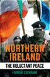 Northern Ireland: The Reluctant Peace by Feargal Cochrane