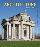 Architecture 1600?2000: Art And Architecture Of Ireland