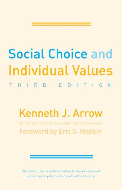 Social Choice and Individual Values: Third Edition by Kenneth J. Arrow