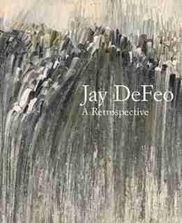 Jay DeFeo: A Retrospective by Dana Miller