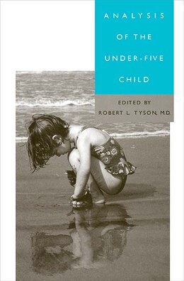 Book Analysis of the Under-Five Child by Robert L. Tyson