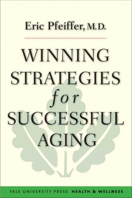 Book Winning Strategies for Successful Aging by Eric Pfeiffer