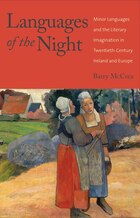 Languages Of The Night: Minor Languages And The Literary Imagination In Twentieth-century Ireland…