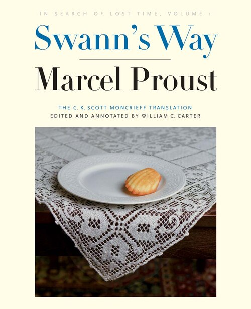Swann's Way: In Search Of Lost Time, Volume 1 by Marcel Proust